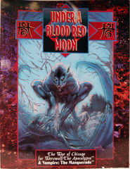 VAMPIRE The MASQUERADE / WEREWOLF The APOCALYPSE     UNDER A BLOOD RED MOON WAR CHICAGO © 1993