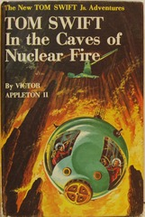 TOM SWIFT Jr. in the CAVES of NUCLEAR FIRE #8 © 1956 Appleton II