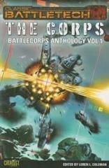 BattleTech: BattleCorps Anthology V1 - The Corps Paperback