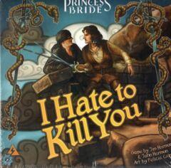 Princess Bride: I Hate to Kill You