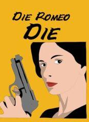 Die Romeo Die!