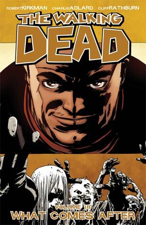 Walking Dead Vol 18 - What Comes After TP