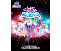 My Little Pony: Tails of Equestria RPG - Official Movie Sourcebook