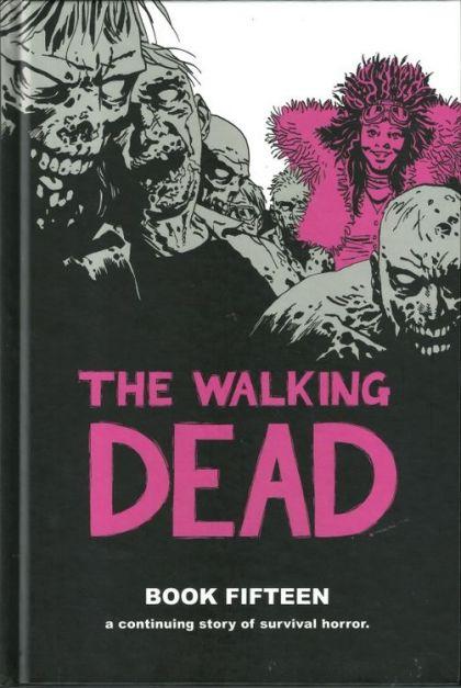 Walking Dead Book 15 HC