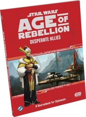 Star Wars: Age of Rebellion - Desperate Allies Sourcebook