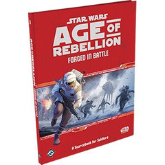 Star Wars: Age of Rebellion - Forged in Battle Sourcebook