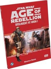 Star Wars: Age of Rebellion - Onslaught at Arda I Adventure Supplement