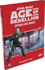 Star Wars: Age of Rebellion - Cyphers and Masks Sourcebook