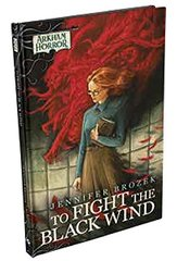 Arkham Horror - To Fight the Black Wind Hardcover