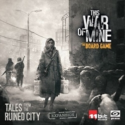 THIS WAR OF MINE: TALES FROM THE RUINED CITY