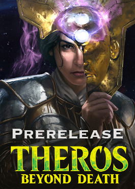 Event F (Sunday 1/19/20 at 6 pm) Theros BD Prerelease Event