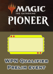 Event D: WPN Qualifier Prelim Pioneer (Sat. 3/14/20 at 1 pm)