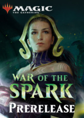 Event A: War of the Spark Prerelease (Midnight 4/27/19)