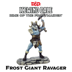 ICEWIND DALE, RIME OF THE FROSTMAIDEN - FROST GIANT RAVAGER