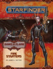 New 7213 Starfinder Adventure Path: Fire Starters (Dawn of Flame 1 of 6)