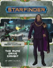 7209 Starfinder Adventure Path 9: The Rune Drive Gambit (Against the Aeon Throne 3 of 3)