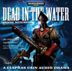 Dead in the Water, A Ciaphas Cain Audio Drama