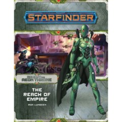 Starfinder: Against the Aeon Throne: 1 of 3 - The Reach of the Empire
