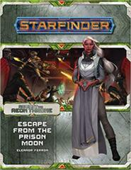 Starfinder: Against the Aeon Throne: 2 of 3 - Escape from the Prison Moon