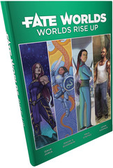 Fate Worlds: Worlds Rise Up