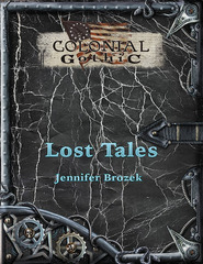 Colonial Gothic - 3rd Edition Lost Tales