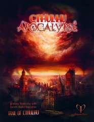 Trail of Cthulhu - Cthulhu Apocalypse