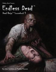 Dead Reign Sourcebook 3 - Endless Dead