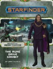 Starfinder Adventure Path: Against the Aeon Throne - The Rune Drive Gambit