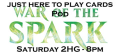 Saturday 2HG - Just Here to Play Cards Pod - WAR