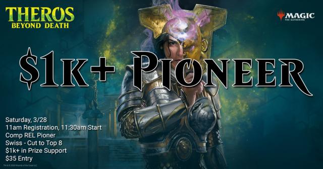 $1k+ Pioneer - Saturday March 28th 11am - Championship Qualifier!