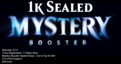 Sealed Mystery Booster 1k - Saturday March 14th