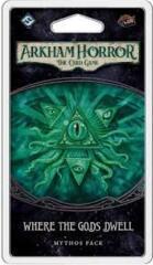 Arkham Horror LCG - Where the Gods Dwell Mythos Pack