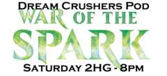 Saturday 2HG - Dream Crushers Pod - WAR