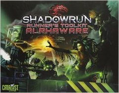 Shadowrun Runners Toolkit: Alphaware