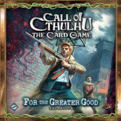 Call of Cthulhu TCG: For the Greater Good