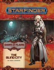 Starfinder Adventure Path 16: The Blind City (Dawn of Flame 4 of 6)