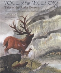 Wurm: Voice of the Ancestors 1 - Tales of the Antler Bearers