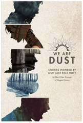 Our Last Best Hope: We Are Dust