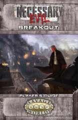 NE-2: Necessary Evil - Breakout