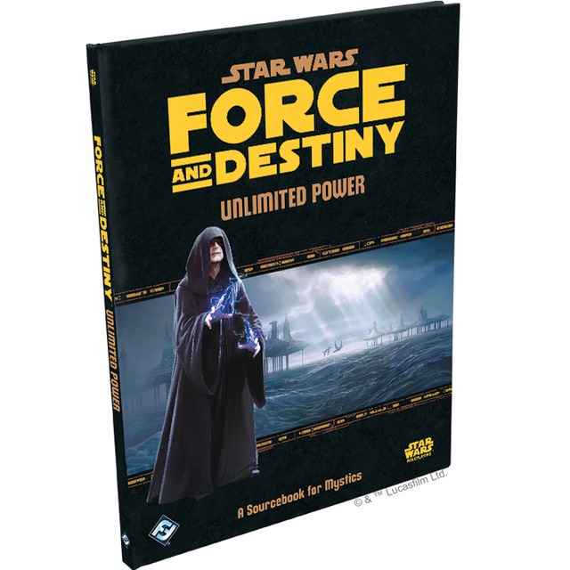 Star Wars RPG: Force and Destiny - Unlimited Power Hardcover