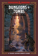 Dungeons & Tombs: A Young Adventurer's Guide