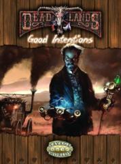Deadlands Reloaded: Good Intentions