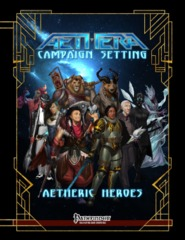 Aethera Campaign Settiing: Aetheric Heroes