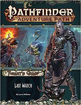 Pathfinder Adventure Path #141: Last Watch (Tyrants Grasp 3 of 6)
