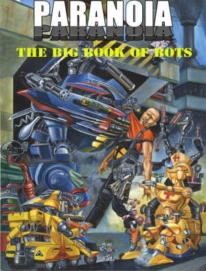 Paranoia - Big Book of Bots (Softcover)