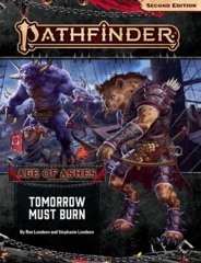 Pathfinder RPG (Second Edition): Adventure Path - Tomorrow Must Burn (Age of Ashes 3 of 6)