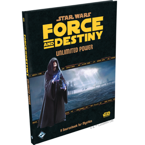 Star Wars: Force and Destiny - Unlimited Power Hardcover