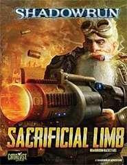 Shadowrun 20th Anniversary Edition: Sacrificial Limb