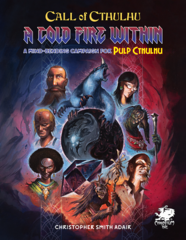 Call of Cthulhu : Pulp Cthulhu - A Cold Fire Within