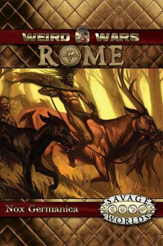Weird Wars Rome: Nox Germanica Adventure and Game Masters Screen